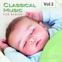 Classical Music for Babies, Vol. 2 — Герберт фон Караян, Ferenc Fricsay, RIAS Kammerchor, Berliner Motettenchor, Вольфганг Амадей Моцарт