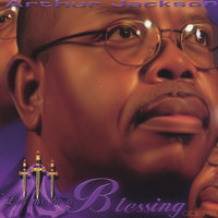 Let Me Be A Blessing — Arthur Jackson