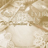 Greatest Ever! Memories - The Definitive Collection, Vol. 1 — сборник