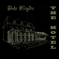 The Hotel — Duke Ellington