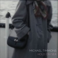 Hold on Sea — Michael Timmons