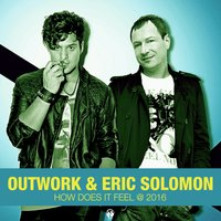 How Does It Feel — Outwork, Eric Solomon
