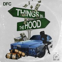 Things in Tha Hood — DFC