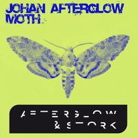 Moth — Johan Afterglow