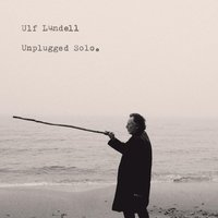 Unplugged Solo — Ulf Lundell