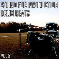 Sound For Production: Drum Beats, Volume. 5 — сборник