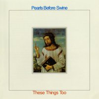 These Things Too — Pearls Before Swine