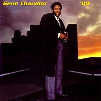 80 + Here's To Love — Gene Chandler