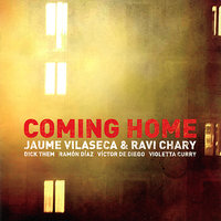 Coming Home — Ravi Chary, Jaume Vilaseca