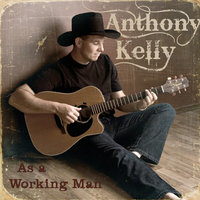 As a Working Man — Anthony Kelly