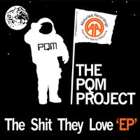 The Shit They Love - EP — The PQM Project