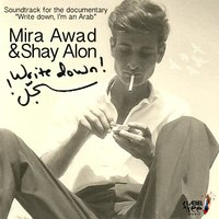 "Write Down (Soundtrack for the Documentary ""Write Down I'm an Arab"") — Mira Awad, Shay Alon"