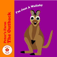 I'm Just a Wallaby — Peter's Farm