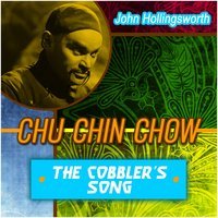 Chu Chin Chow - The Cobbler's Song — John Hollingsworth