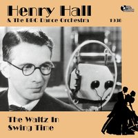 The Waltz In Swing Time — Henry Hall