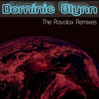 The Ravolox Remixes — Dominic Glynn