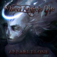 Apparitions — When Angels Die