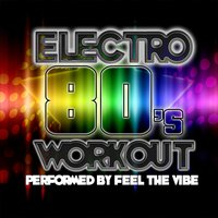 Electro 80's Workout — Feel The Vibe