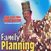 Family Planning — Alhaji (Chief) Sikiru Ayinde Barrrister  & His Progressive Fuji Commanders