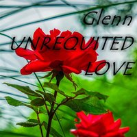 Unrequited Love — Glenn