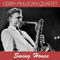 Swing House — The Gerry Mulligan Quartet