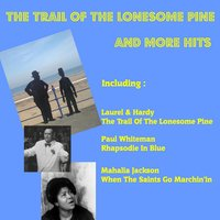 The Trail of the Lonesone Pine and More Hits — сборник