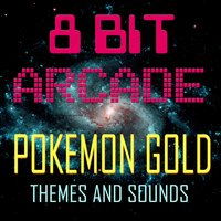Pokemon Gold - Themes & Sounds — 8-Bit Arcade, Junichi Masuda