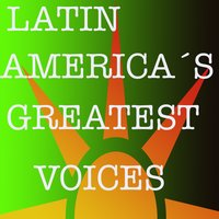 Latin America's Greatest Voices — сборник
