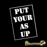 Put Your As Up — Delgardo