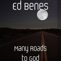 Many Roads to God — Ed Benes