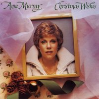 Christmas Wishes — Anne Murray