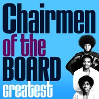 Greatest — Chairmen Of The Board