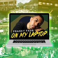 On My Laptop — Franky Fade
