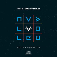 Voices Of Babylon — The Outfield