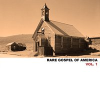 Rare Gospel of America, Vol. 1 — сборник