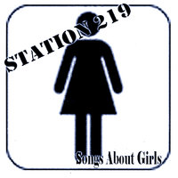 Songs About Girls — Station 219