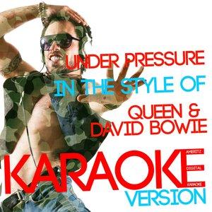 Ameritz Digital Karaoke - Under Pressure (In the Style of Queen & David Bowie)