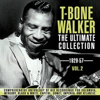 The Ultimate Collection 1929-57, Vol. 2 — T-Bone Walker