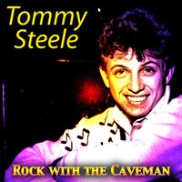 Rock with the Caveman — Tommy Steele, Tommy Steele and the Steelmen