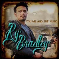 You Me and the Music — Ry Bradley