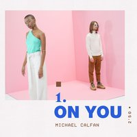 On You — Michael Calfan