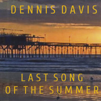 Last Song of the Summer — Dennis Davis