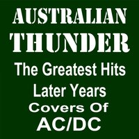 Greatest Hits Later Years: Covers of ACDC — Australian Thunder