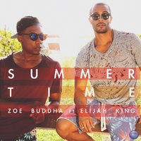 Summer Time — Elijah King, Zoe Buddha