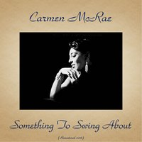 Something to Swing About — Carmen McRae, Phil Woods / Zoot Sims / Art Farmer / Dick Katz