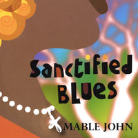 Sanctified Blues — Mable John