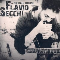 Flavio Secchi & the Hall Kitchen — Flavio Secchi