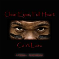 Clear Eyes, Full Heart (Can't Lose) — T. Powell
