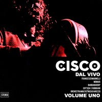 Dal Vivo, Vol. 1 — Cisco