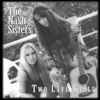 Two Live Girls — The Nash Sisters